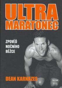 Dean Karnazes, Ultramaratonec - zpoved nocniho bezce
