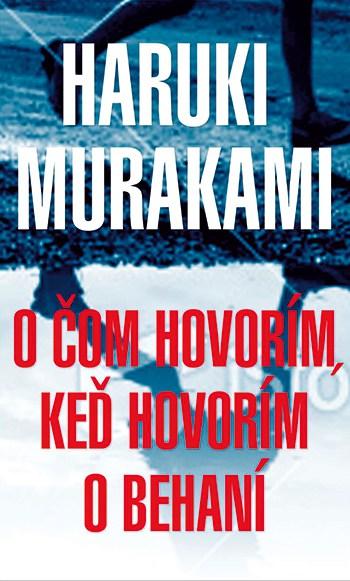Haruki Murakami, O com hovorim ked hovorim o behani