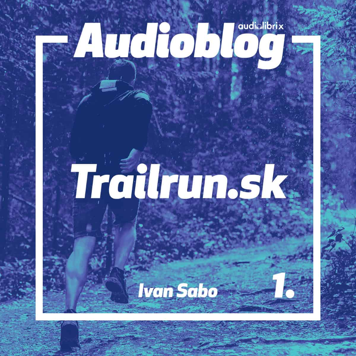 Audioblog Trailrun.sk